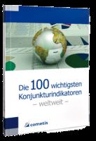 Die 100 wichtigsten Konjunkturindikatoren