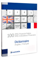 100 IFRS Financial Ratios / 100 IFRS Indicatuers Financiers Dictionnaire Anglais / Français