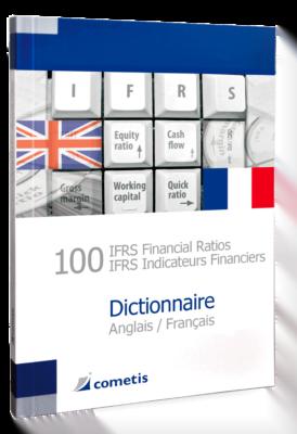 100 IFRS Financial Ratios / 100 IFRS Indicatuers Financiers Dictionnaire Anglais / Français